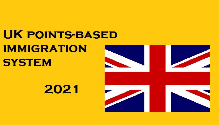 UK points-based immigration system from 2021