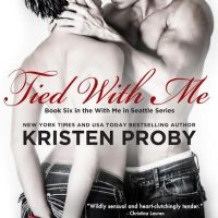 Review: TIED WITH ME (With Me in Seattle #6) by Kristen Proby
