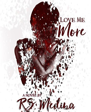 REVIEW~~Love me More by R.S. Medina