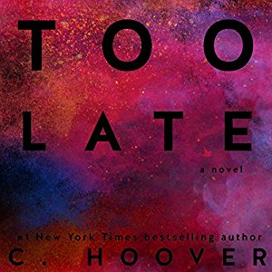 Audible Review ~~ Too Late by C. Hoover (aka Colleen Hoover)