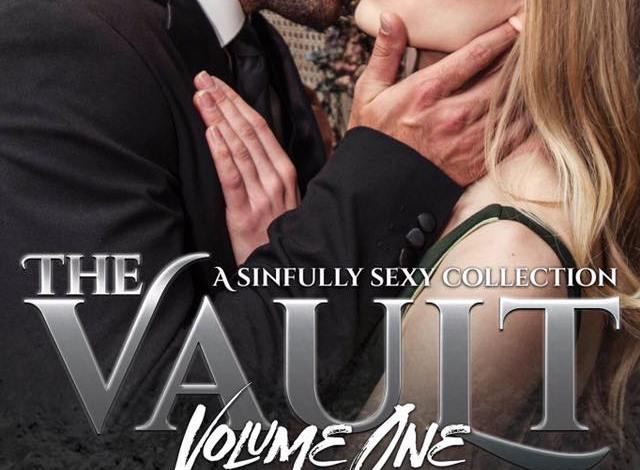 IT'S LIVE ~~ The Vault – A Sinfully Sexy Collection – VOLUME ONE