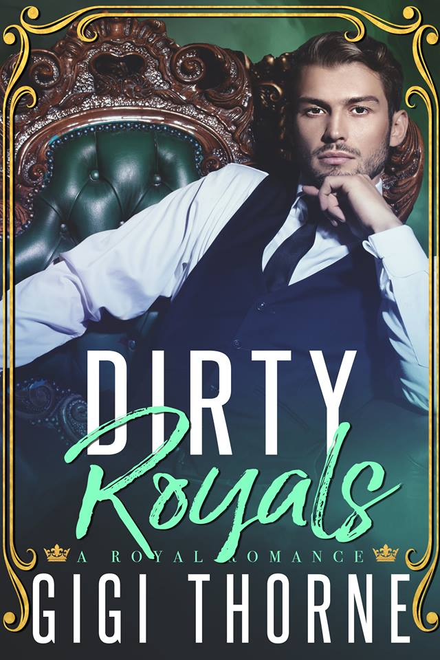 #ReleaseBlitz~~Dirty Royals by GiGi Thorne