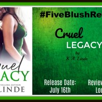 #FiveBlush Review ~~ Cruel Legacy  (Cruel #3) by K.A. Linde