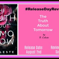 #ReleaseBlitz #FreeInKindleUnlimited ~~ The Truth About Tomorrow by B. Celeste