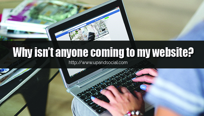 Why Isn't Anyone Coming to My Website?