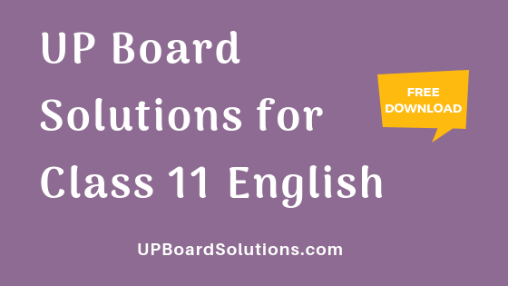UP Board Solutions for Class 11 English