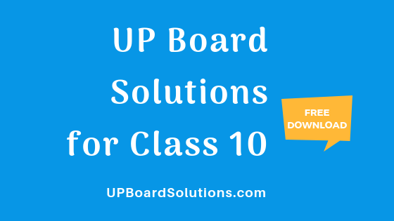 UP Board Solutions for Class 10 – UP Board Solutions
