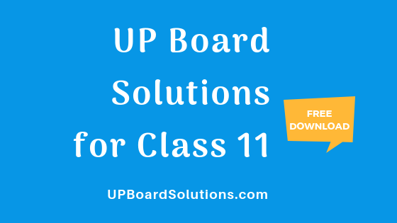 UP Board Solutions for Class 11 – UP Board Solutions