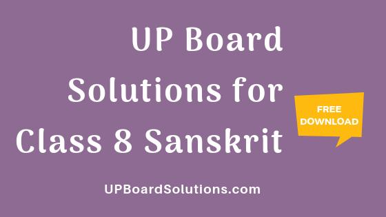 UP Board Solutions for Class 8 Sanskrit संस्कृत पीयूषम्