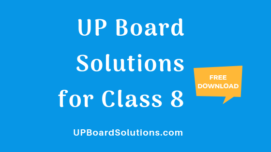 UP Board Solutions for Class 8 – UP Board Solutions