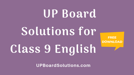 UP Board Solutions for Class 9 English