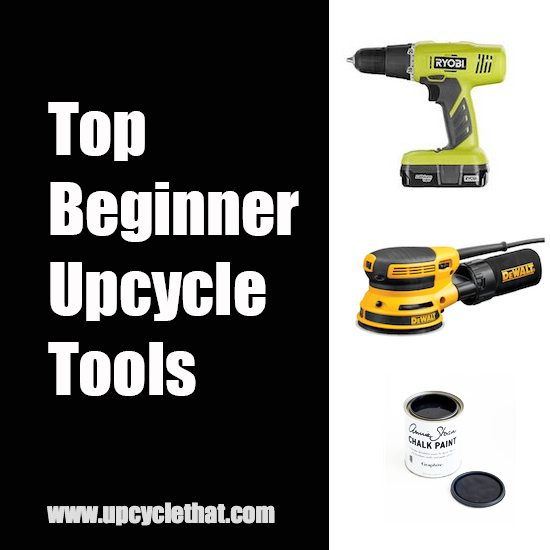 Best Woodworking Tools for Beginner Upcyclers