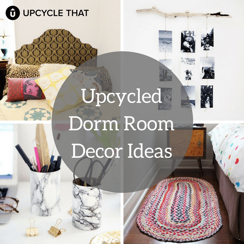 Dorm Room Ideas | Upcycle That