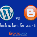 Blogger Vs WordPress: Which is best for your blog?