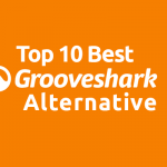 10 Best Grooveshark Alternative
