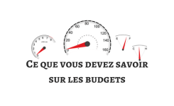 Ce que vous devez savoir sur les budgets