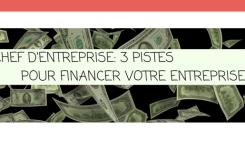 Chef d'entreprise: 3 pistes pour résoudre vos problèmes de financement