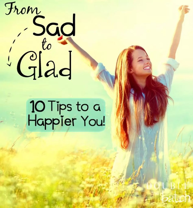 10 Tips to a more Happy You!