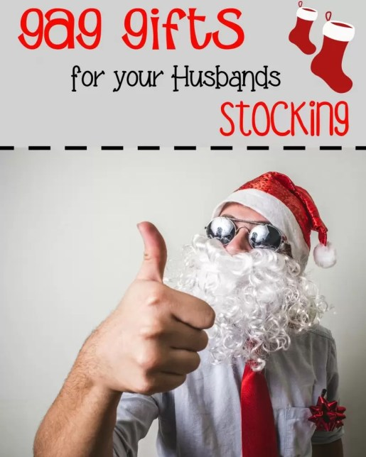 Gag gifts for your husbands stocking!