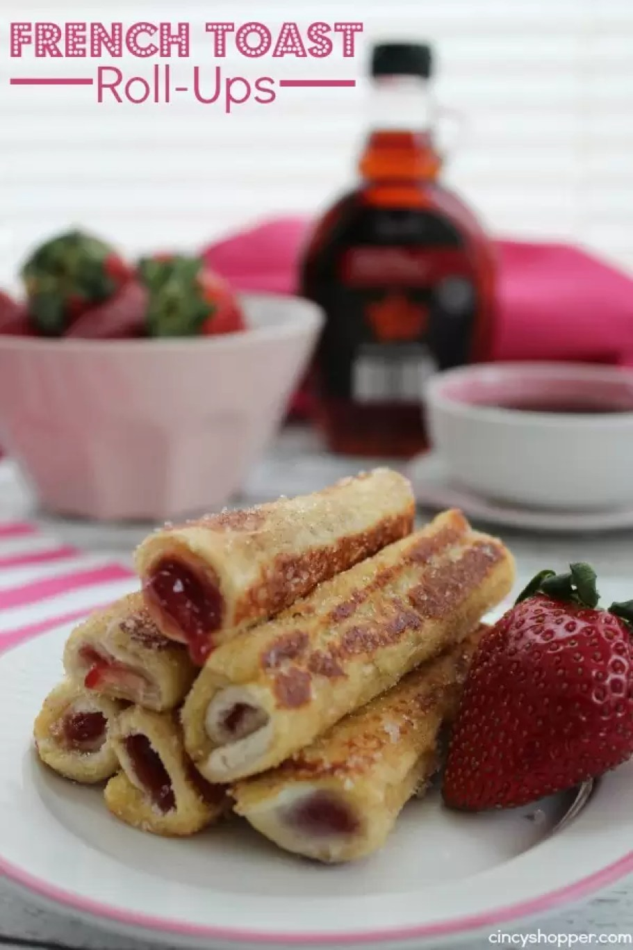 French Toast Roll Ups by Cincy Shopper