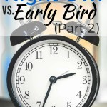 Night Owl vs. Early Bird (Part 2)