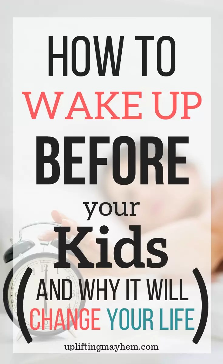 How to wake up before your kids and why it will change your life!! Discover why it's good for you and tips to help you do it! Health benefits of waking up early! Get stuff done early and start your day off right!