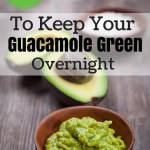 How to Keep Avocados and Guacamole Green