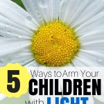 How to Arm Our Children with Light