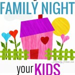 How to Plan a Family Night Your Kids Won't Forget!