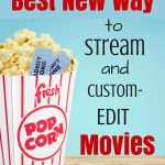 The Best New Way to Stream and Custom-Edit Movies