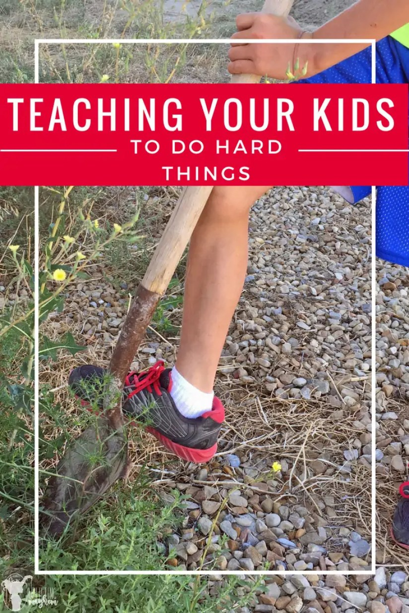 Teaching your Kid to do Hard things