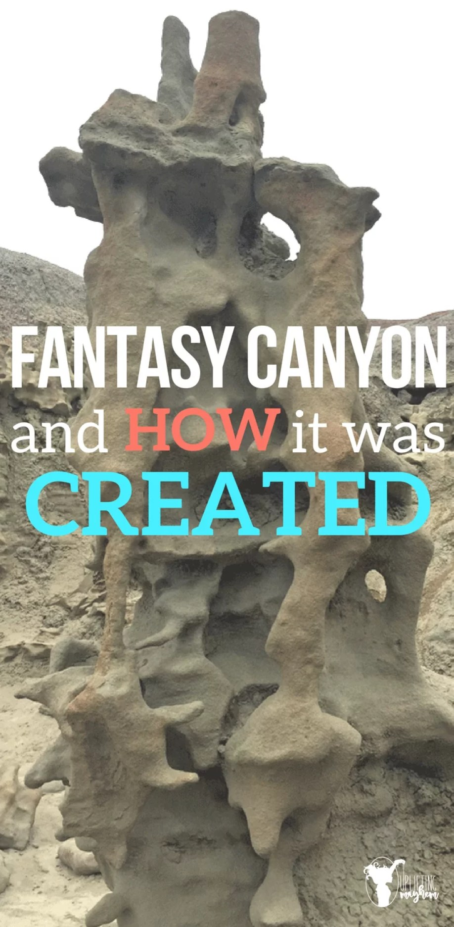Fantasy Canyon is such a fun place to explore. Learn how it was created to make these crazy rock figures.