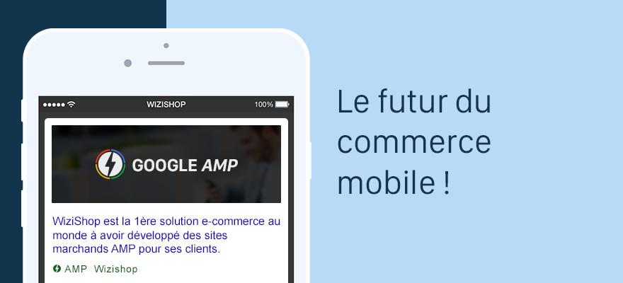 La solution e-commerce WiziShop intègre désormais le format AMP de Google