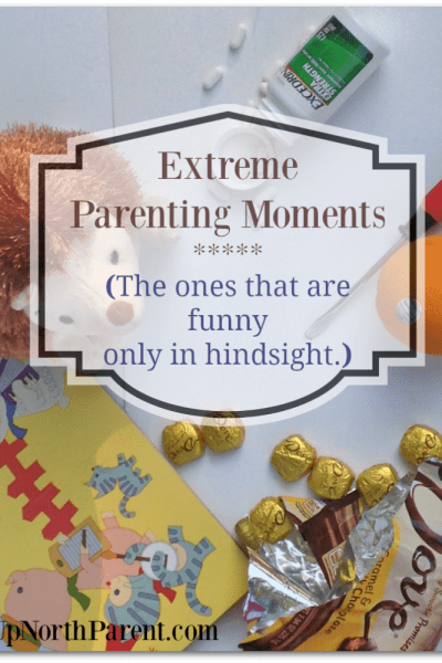 Extreme Parenting Moments