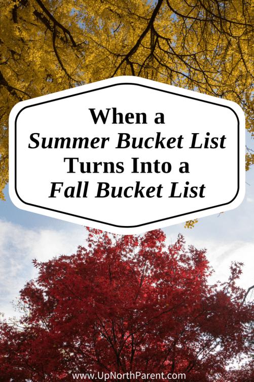 When a Summer Bucket List Turns Into a Fall Bucket List