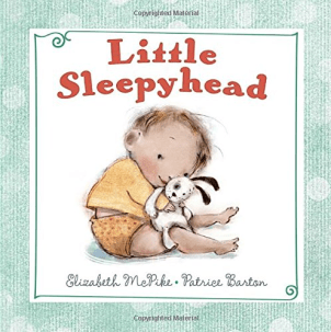 Little Sleepyhead | Best Board Books for Babies and Toddlers - Your Kids will LOVE these! - Picture Book Month by Up North Parent