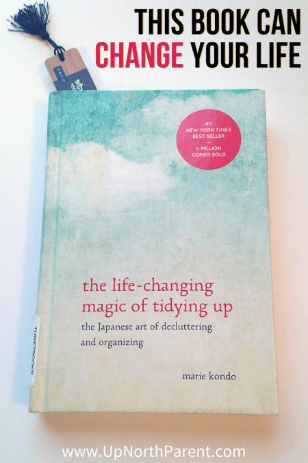 The Life-Changing Magic of Tidying Up Book Review by Marine Kondo _ Up North Parent