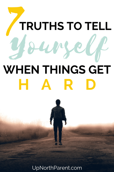 7 Truths to Tell Yourself When Things Get Hard _ Give Yourself a Peptalk