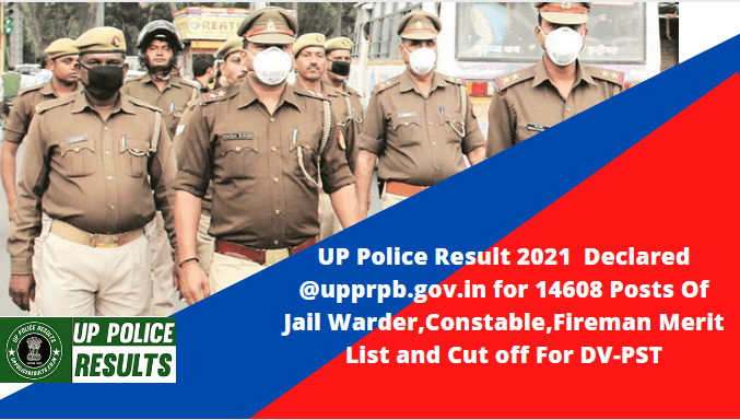 UP Police Result UP-Police-Result-2021-Declared-upprpb-gov-in-for-14608-Posts-Of-Jail-WarderConstableFireman-Meri