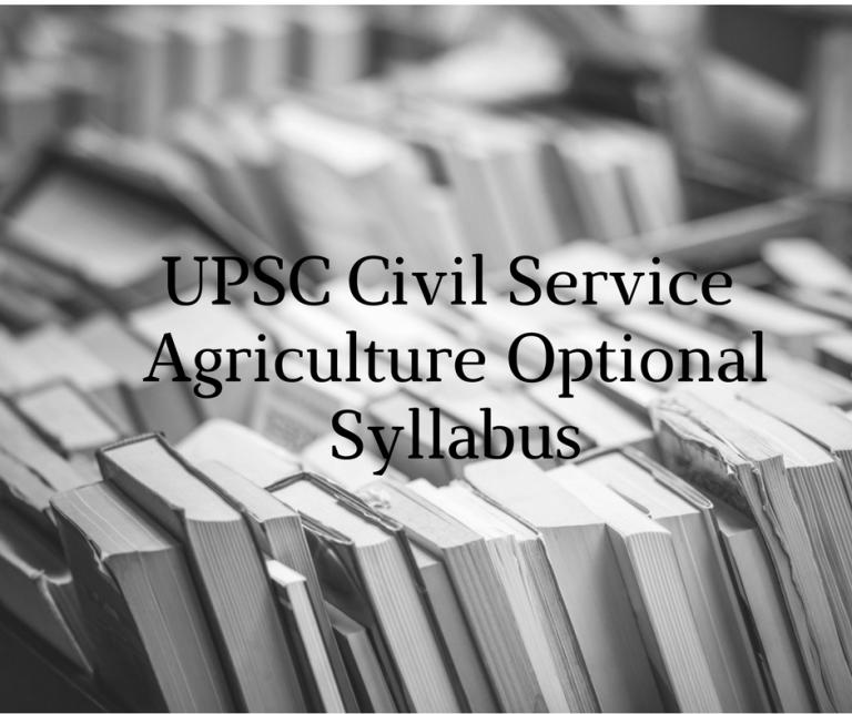 Agriculture Syllabus, UPSC Civil Services Mains Exam
