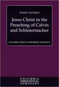 Jesus Christ in the Preaching of Calvin and Schleiermacher