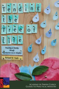 Tending the Tree of Life: Preaching and Worship through Reproductive Loss and Adoption