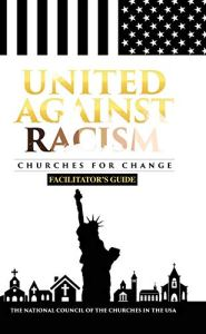 United Against Racism: Churches for Change: Facilitator's Guide