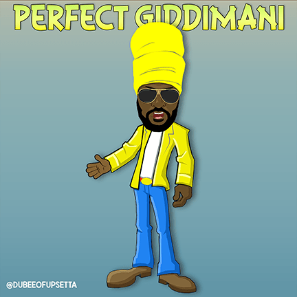 Perfect-Giddimani-by-Dubee-of-Upsetta