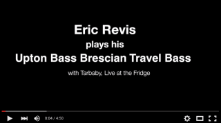 Eric Revis Gigs with his UB Brescian Travel Bass