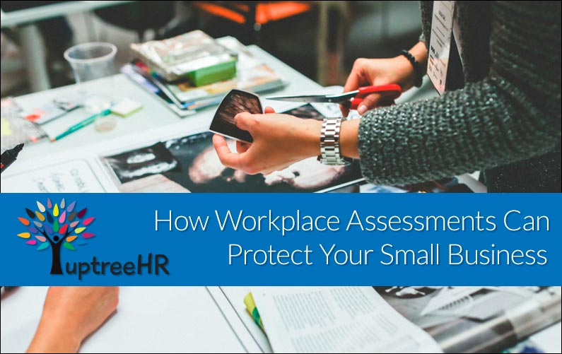How Workplace Assessments Can Protect Your Small Business