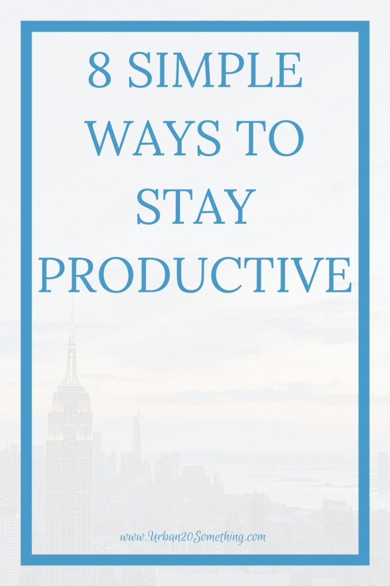 We all want to get more done, but reading how to be more productive can be overwhelming and actually counterproductive! click through for 8 simple ways to stay productive.