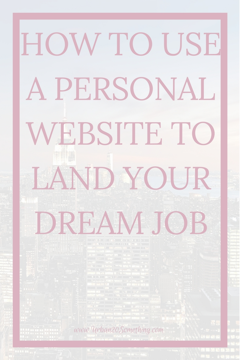 If you're looking to land your dream job, build a personal website! It's the key for young professionals getting ahead.