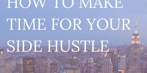 All young professionals should have a side hustle, the problem is finding the time. Here's tips on making time for your side hustle, with a planner included!