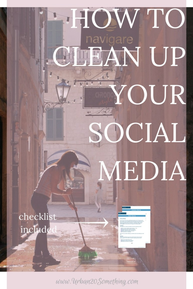 The Ultimate Guide to a Social Media Clean Up - Urban 20
